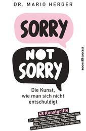 Sorry not sorry - Die Kunst, wie man sich nicht entschuldigt