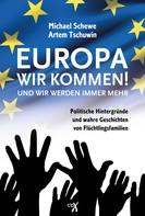 Michael Schewe: Europa, wir kommen! Und wir werden immer mehr.