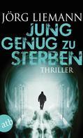 Jörg Liemann: Jung genug zu sterben ★★