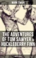 Mark Twain: The Adventures of Tom Sawyer & Huckleberry Finn - Complete Edition