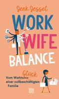 Jenk Jessel: Work-Wife-Balance
