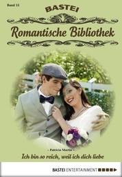 Romantische Bibliothek - Folge 15 - Ich bin so reich, weil ich dich liebe