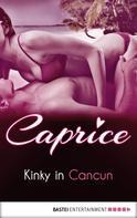 Karyna Leon: Kinky in Cancun - Caprice