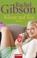 Rachel Gibson: Küsse auf Eis ★★★★★