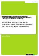 Grazia Dolores Folliero-Metz: Inferno! Dan Browns Bestseller als Reiseführer durch ausgewählte Stationen von Geschichte, Kunst und Literatur