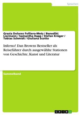 Inferno! Dan Browns Bestseller als Reiseführer durch ausgewählte Stationen von Geschichte, Kunst und Literatur
