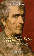 Carl Oskar Renner: Der Müllner-Peter von Sachrang ★★★★