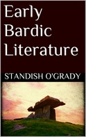 Standish O'grady: Early Bardic Literature