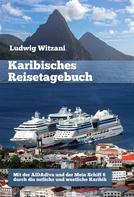 Ludwig Witzani: Karibisches Reisetagebuch
