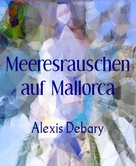 Alexis Debary: Meeresrauschen auf Mallorca ★