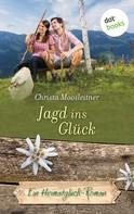 Christa Moosleitner: Jagd ins Glück
