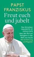 Papst Franziskus: Freut euch und jubelt