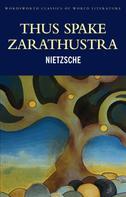 Friedrich Nietzsche: Thus Spake Zarathustra