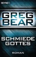 Greg Bear: Die Schmiede Gottes ★★★★