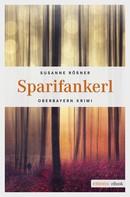 Susanne Rößner: Sparifankerl ★★★★