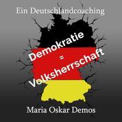 Ein Deutschlandcoaching - Demokratie = Volksherrschaft