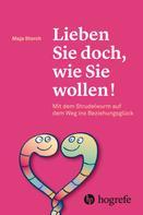Maja Storch: Lieben Sie doch, wie Sie wollen! ★★★★★