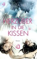 Eliza Hill: Herzüber in die Kissen ★★★★