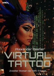 VIRTUAL TATTOO - Zweiter Roman der RIM-Trilogie