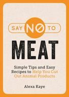 Alexa Kaye: Say No to Meat