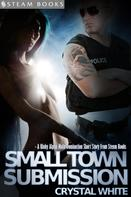 Crystal White: Small Town Submission - A Kinky Alpha Male Domination Short Story From Steam Books