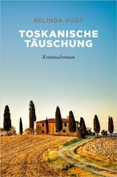 Toskanische Täuschung - Kriminalroman