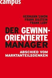 Der gewinnorientierte Manager - Abschied vom Marktanteilsdenken