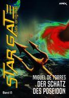 Miguel de Torres: STAR GATE - DAS ORIGINAL, Band 15: DER SCHATZ DES POSEIDON