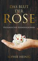Sophie Heinig: Das Blut der Rose ★★★