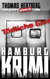 Tödliche Gier: Wegners schwerste Fälle (8. Teil) - Hamburg Krimi