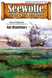 Seewölfe - Piraten der Weltmeere 467 - Auf Beutekurs