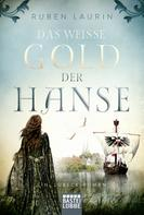 Ruben Laurin: Das weiße Gold der Hanse ★★★★★
