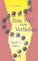 Corina Ehnert: Eine WG zum Verlieben (Band 1: Alex) ★★★★★