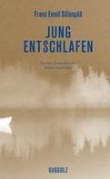 Frans Eemil Sillanpää: Jung entschlafen
