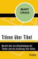 Mary Craig: Tränen über Tibet
