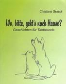 Christiane Gezeck: Wo, bitte, geht's nach Hause ★★★★★