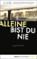 Clare Mackintosh: Alleine bist du nie ★★★★