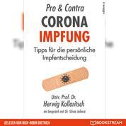Pro & Contra Corona Impfung - Tipps für die persönliche Impfentscheidung (Ungekürzt)