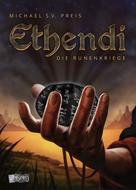 Michael S. V. Preis: Ethendi - Die Runenkriege ★★