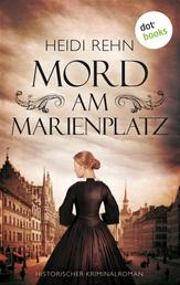 Mord am Marienplatz - Historischer Kriminalroman