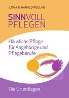 Harald Peglau: Sinnvoll pflegen
