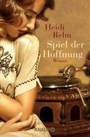 Heidi Rehn: Spiel der Hoffnung ★★★★