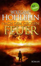 Nach dem großen Feuer - Roman