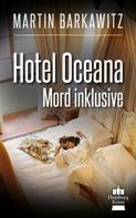 Martin Barkawitz: Hotel Oceana, Mord inklusive ★★★★