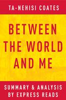 EXPRESS READS: Between the World and Me by Ta-Nehisi Coates | Summary & Analysis