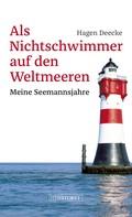 Hagen Deecke: Als Nichtschwimmer auf den Weltmeeren ★★★★★