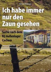 Ich habe immer nur den Zaun gesehen - Suche nach dem KZ-Außenlager Cochem