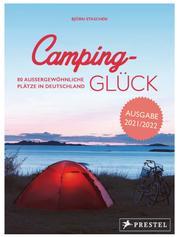 Camping-Glück - 80 außergewöhnliche Plätze in Deutschland - erweiterte und aktualisierte Neuausgabe 2021