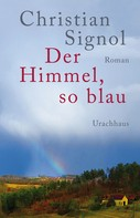 Christian Signol: Der Himmel, so blau ★★★★