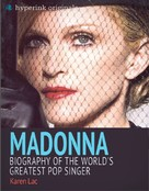 Karen Lac: Madonna: Biography of the World's Greatest Pop Singer